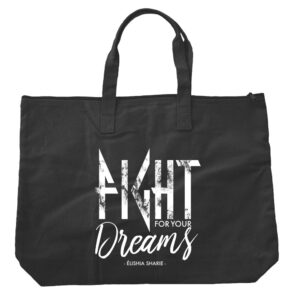 FIGHT! For Your Dreams Tote (White/Black)